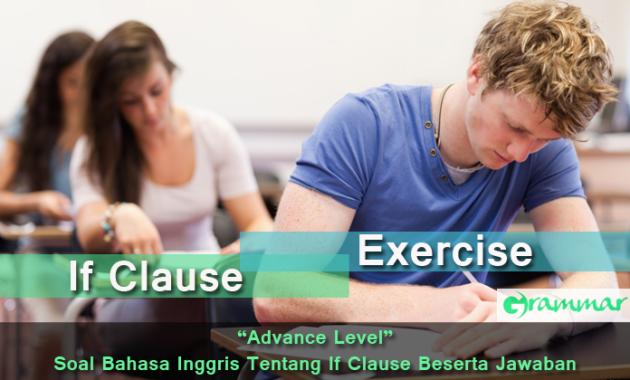 Advance Level - Soal Bahasa Inggris Tentang If Clause Beserta Jawaban